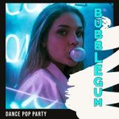 BUBBLEGUM - Dance Pop Party von Various Artists