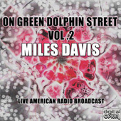 On Green Dolphin Street Vol .2 (Live) von Miles Davis