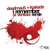 I Remember (SS Ventura Remix) by Deadmau5