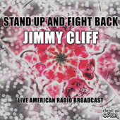 Stand Up And Fight Back (Live) de Jimmy Cliff