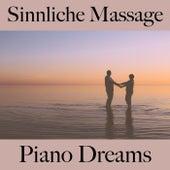 Sinnliche Massage: Piano Dreams - Die Beste Musik by Johannes Eichenauer