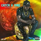 Catch A Vibe by Young Blacc