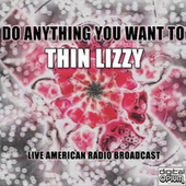 Do Anything You Want To (Live) de Thin Lizzy