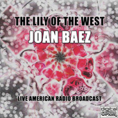 The Lily Of The West (Live) de Joan Baez