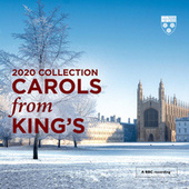 Carols From King's (2020 Collection) (Live) by Choir of King's College, Cambridge