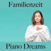 Familienzeit: Piano Dreams - Die Beste Musik by Johannes Eichenauer