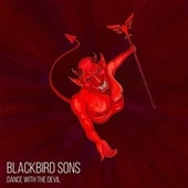 Dance with the Devil by Blackbird Sons