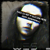 THIS IS NOT A SUICIDE NOTE von Wes