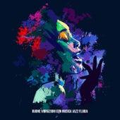 Buone vibrazioni con musica jazz fluida (musica bossa nova per studiare, svegliarsi, lavorare e buon umore) by Artisti Vari