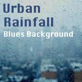 Urban Rainfall Blues Background de Various Artists