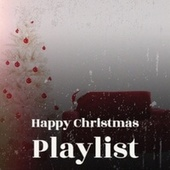 Happy Christmas Playlist de Various Artists