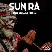 Hot Skillet Mama von Sun Ra