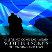 Will Ye No Come Back Again: Scottish Songs of Longing and Love by The Munros