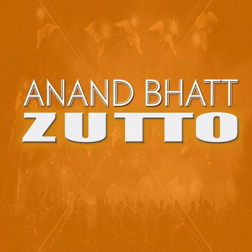 Zutto by Anand Bhatt