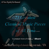 25 Greatest Classical Music Pieces of All Time de Various Artists