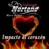 Impacto al corazón de Sentimiento norteño de Marco Mañan
