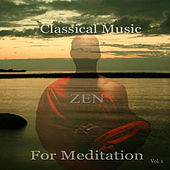 Classical Music For Meditation Zen Vol.1 by Various Artists