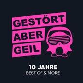 10 Jahre Best of & More von Gestört Aber GeiL