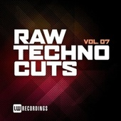 Raw Techno Cuts, Vol. 07 by Various Artists