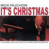 It's Christmas by Rick Muchow