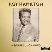 Melodies Unchained by Roy Hamilton