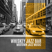Whiskey Jazz Bar (Midtown Jazz Music) de Erik Himmel