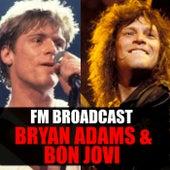 FM Broadcast Bryan Adams & Bon Jovi van Bryan Adams