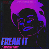 Freak It (Make My Day) de Krystalroxx