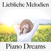 Liebliche Melodien: Piano Dreams - Die Beste Musik by Johannes Eichenauer