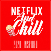Netflix and Chill 2020 (Inspired Soundtrack) de Various Artists