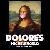 Michelangelo (Men så svara då!) von Dolores