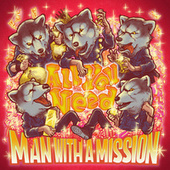 All You Need von Man With A Mission