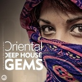 Oriental Deep House Gems 2 by Various Artists