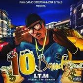 10 Bandz by Itm