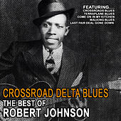 Crossroad Delta Blues - The Best Of Robert Johnson by ROBERT JOHNSON