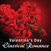 Valentine's Day - Classical Romance by Royal Philharmonic Orchestra