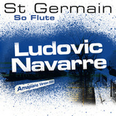 So Flute (Ludovic Navarre Amapiano Version 2020) de St. Germain