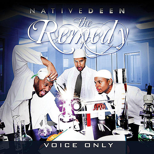 The Remedy (Voice Only) by Native Deen