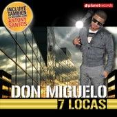 7 Locas de Don Miguelo