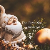 The First Noel by HomeGrown Ed