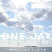 One Day von Funki Porcini