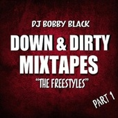 Down & Dirty Freestyles, Pt. 1 von DJ Bobby Black