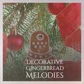 Decorative Gingerbread Melodies von Showaddywaddy, The Beach Boys, Edison Lighthouse, Percy Faith