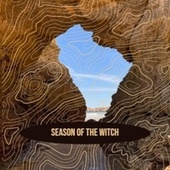 Season of the Witch by Al Hirt, Mantovani Orchestra, Smokey Robinson, Ray Conniff, Pete Seeger, Silvio Rodriguez, Faron Young, Franz Waxman, 20th Century Fox Studio Orchestra, Donovan, Bud Powell