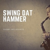 Swing Dat Hammer von Harry Belafonte