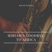 Miriam's Goodbye to Africa de Miriam Makeba