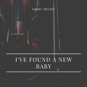 I've Found a New Baby von Sidney Bechet