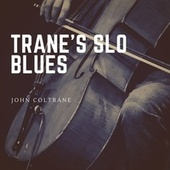 Trane's Slo Blues by John Coltrane