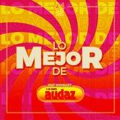 Lo Mejor de Rigo Dominguez y Su Grupo Audaz de Rigo Dominguez y su Grupo Audaz