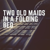 Two Old Maids in a Folding Bed von Various Artists
